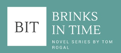 Brinks in Time - A Novel Series